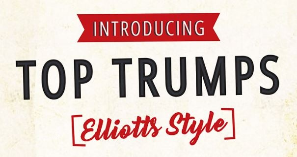 Introducing...Top trumps - Elliotts Style